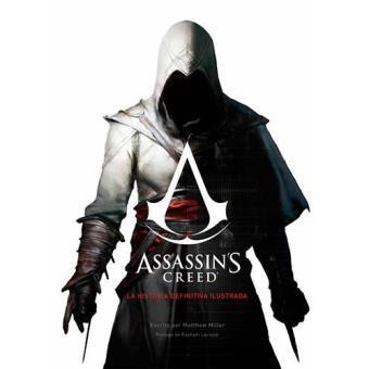 ASSASSINS CREED LA HISTORIA DEFINITIVA ILUSTRADA